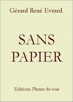 LIVRE ARDÈCHE : SANS PAPIER - Mon nouveau roman