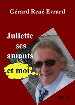 LIVRE ARDÈCHE : JULIETTE, SES AMANTS et MOI