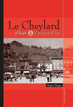 LIVRE ARDECHE : LE CHEYLARD D'HIER ET D'AUJOUR