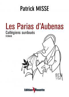 LIVRE ARDECHE : LES PARIAS D'AUBENAS