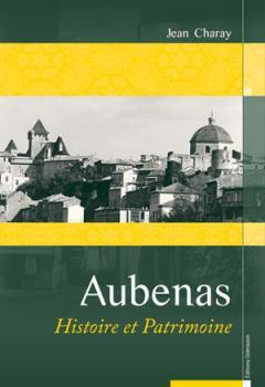 LIVRE ARDÈCHE : Aubenas Histoire et Patrimoine