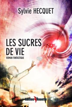 Sylvie Hecquet Les sucres de vie