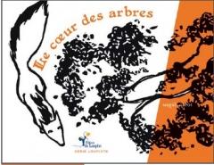 LIVRE ARDÈCHE : LE CŒUR DES ARBRES
