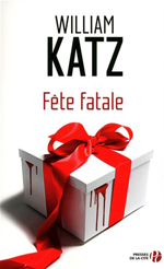 Fête Fatale - William Katz