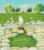 Livre Louis 1er roi des Moutons